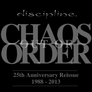 Discipline band, Chaos Out of Order, 25th Anniversary Reissue (1988-2013)